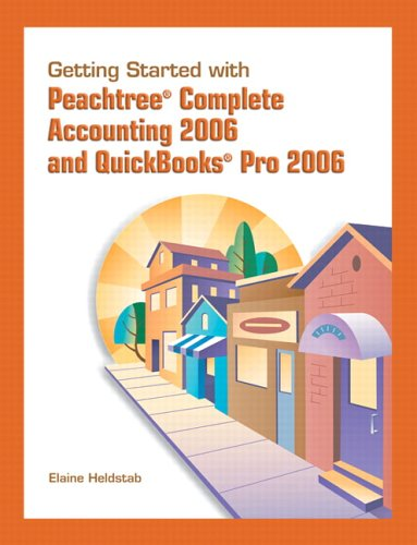 9780131756182: Getting Started with Peachtree Complete Accounting and Quickbooks Pro 2006