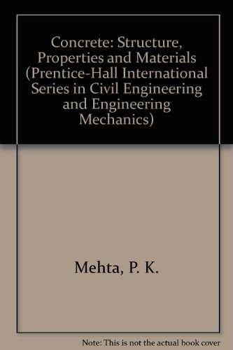 9780131756212: Concrete: Structure, Properties, and Materials (Prentice-Hall International Series in Civil Engineering and Engineering Mechanics)