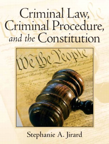 Criminal Law, Criminal Procedure, and the Constitution: Jirard, Stephanie A.