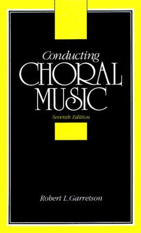 9780131756472: Conducting Choral Music