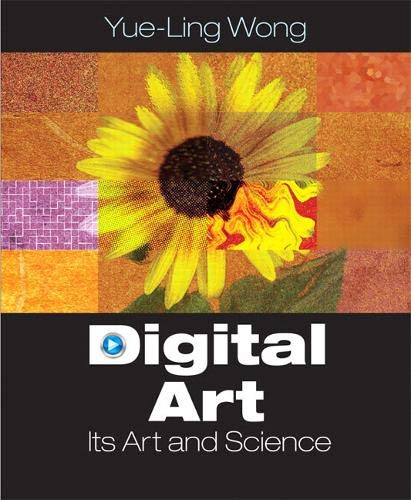 Digital Art: Its Arts and Science: Wong, Yue-Ling