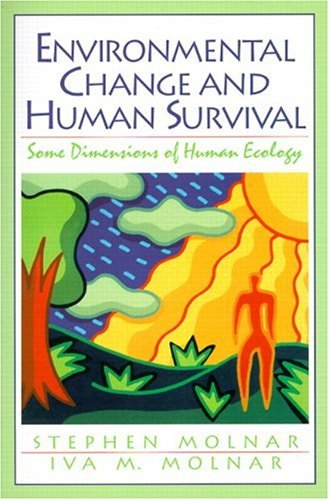9780131760417: Environmental Change and Human Survival: Some Dimensions of Human Ecology