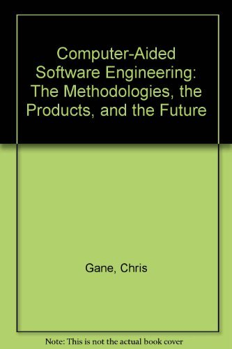 9780131762312: Computer-Aided Software Engineering: The Methodologies, the Products, and the Future