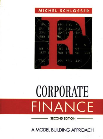 9780131763227: Corporate Finance: A Model-Building Approach
