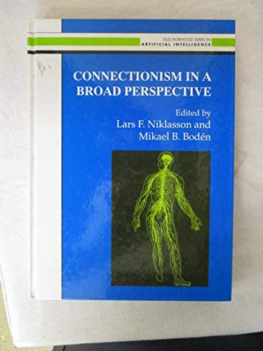 9780131767515: Connectionism in a Broad Perspective: Selected Papers from the Swedish Conference on Connectionism - 1992 (Ellis Horwood Series in Artificial Intelligence)