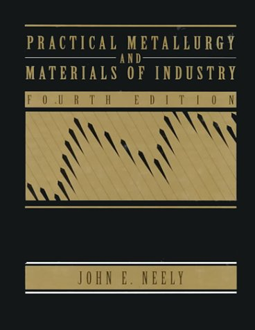 9780131772700: Practical Metallurgy and Materials of Industry
