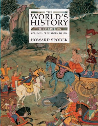 World's History, The, Volume 1 (to 1500) (3rd Edition): Spodek, Howard