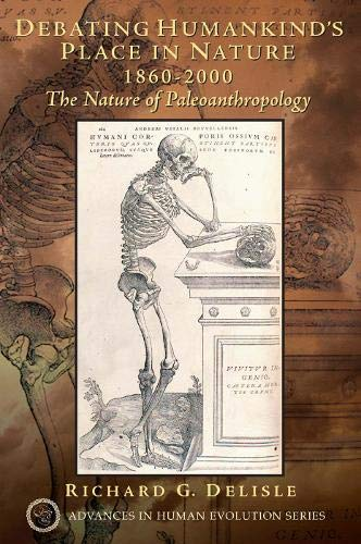 9780131773905: Debating Humankind's Place in Nature, 1860-2000: The Nature of Paleoanthropology