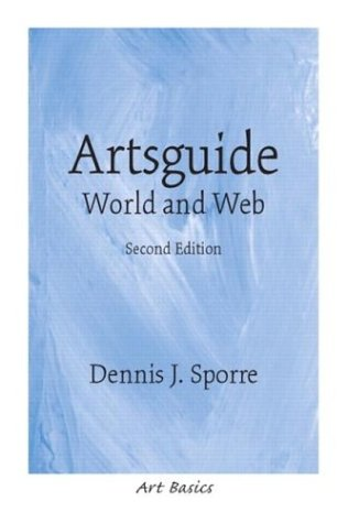 Artsguide: World and Web, Second Edition: Dennis J. Sporre