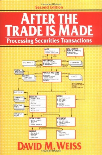 9780131776012: After the Trade is Made: Processing Securities Transactions, Second Edition
