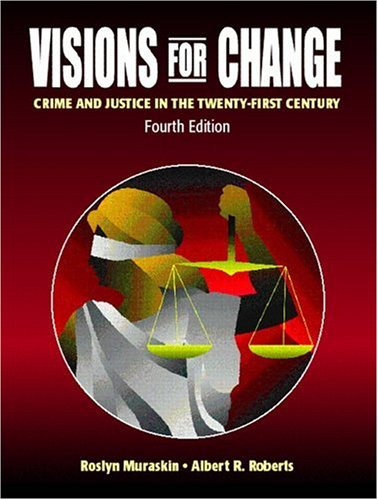 9780131776890: Visions for Change: Crime and Justice in the Twenty-First Century (4th Edition)
