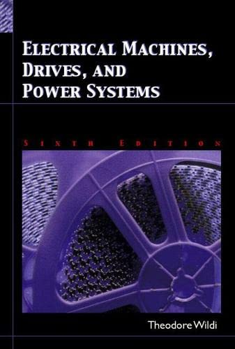 9780131776913: Electrical Machines, Drives and Power Systems (6th Edition)