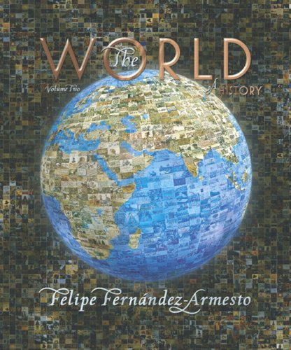 9780131777637: The World: A History, Volume 2 (since 1300)