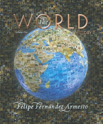9780131777644: The World: A History, Volume 1 (to 1500)