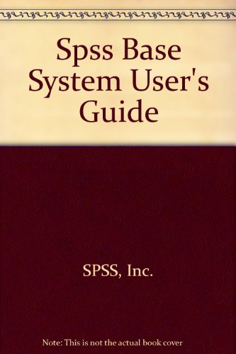 Spss Base System User's Guide: Norusis, Marija J.