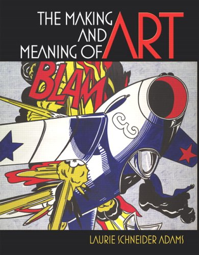 The Making and Meaning of Art: Adams, Laurie Schneider; Publishing Ltd, Laurence King