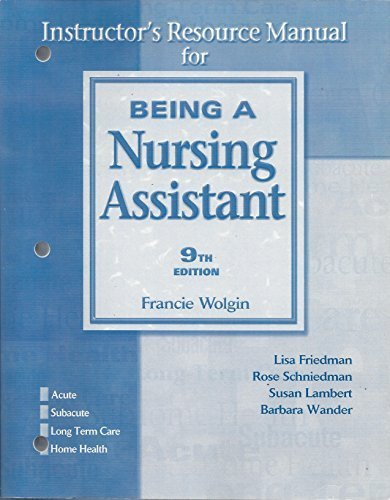 9780131779907: Instructor's Resource Manual for Being A Nursing Assistant 9th Edition by Francie Wolgin, Lisa Friedman, Rose Schniedman, Susan Lamber (2005) Paperback