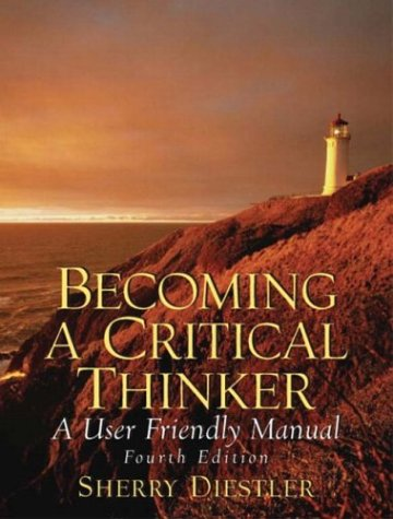 9780131779983: Becoming a Critical Thinker: A User Friendly Manual (4th Edition)