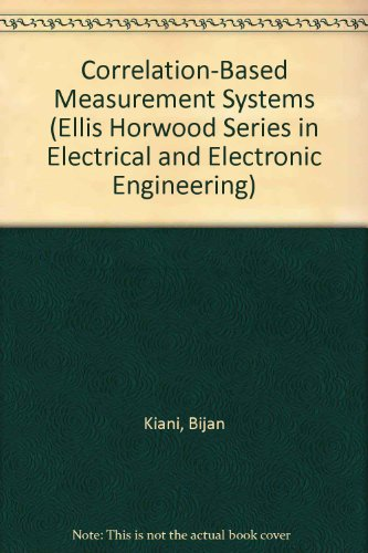 9780131783447: Correlation-Based Measurement Systems (Ellis Horwood Series in Electrical and Electronic Engineering)