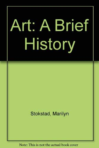 9780131783546: Art: A Brief History