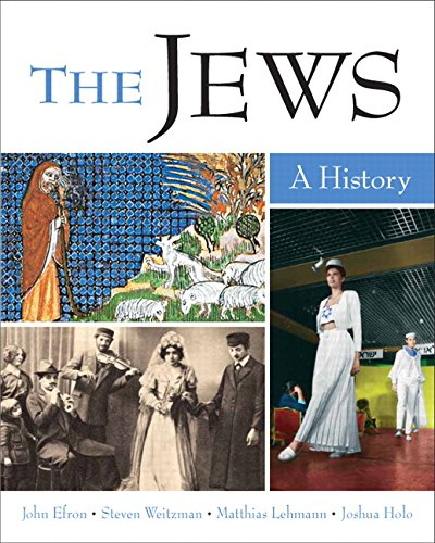 The Jews: A History (MySearchLab Series): John Efron, Steven
