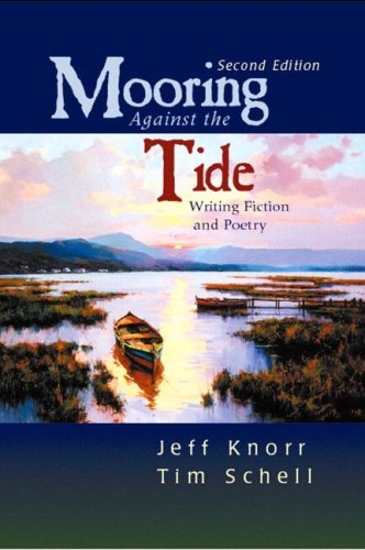 Mooring Against the Tide : Writing Fiction: Tim Schell; Jeff