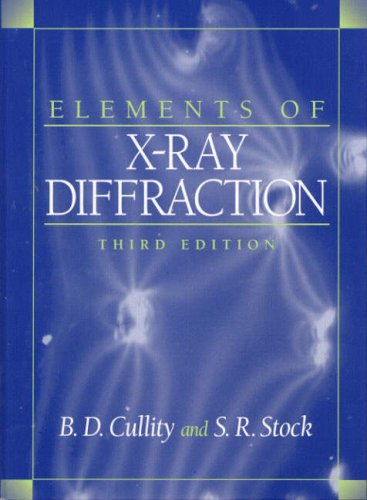 Elements of X-Ray Diffraction: Cullity, Bernard Dennis