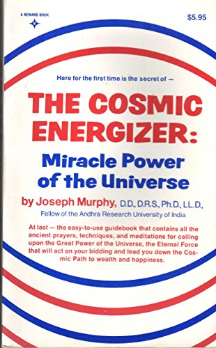 9780131790445: The Cosmic Energizer: Miracle Power of the Universe