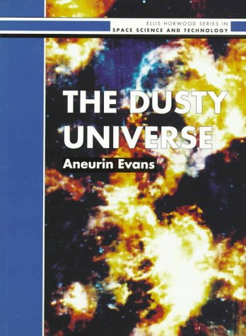 9780131790520: The Dusty Universe (Ellis Horwood library of space science & space technology - series in astronomy)