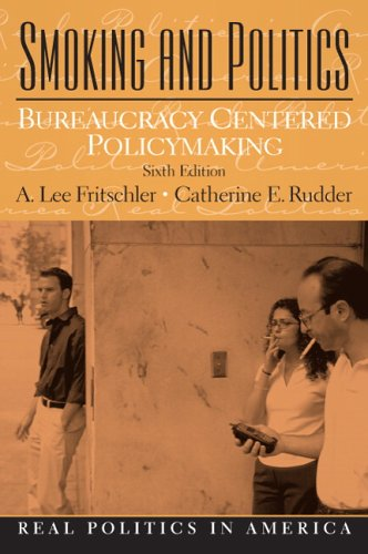 9780131791046: Smoking and Politics: Bureaucracy Centered Policymaking (6th Edition)