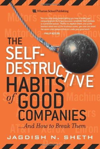 9780131791138: The Self-Destructive Habits of Good Companies: ...And How to Break Them