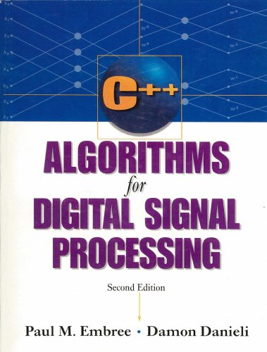 C++ Algorithms for Digital Signal Processing (2nd: Paul Embree; Damon