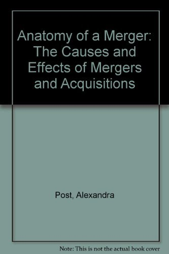 9780131792357: Anatomy of a Merger: The Causes and Effects of Mergers and Acquisitions