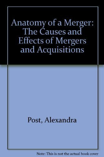 9780131792432: Anatomy of a Merger: The Causes and Effects of Mergers and Acquisitions