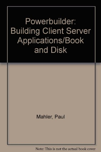 9780131793002: Powerbuilder: Building Client Server Applications/Book and Disk