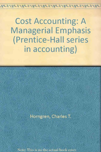 9780131796553: Cost Accounting: A Managerial Emphasis (Prentice-Hall series in accounting)