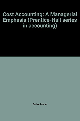 9780131798137: Cost Accounting: A Managerial Emphasis