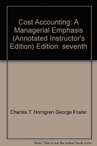 9780131798212: Cost Accounting: A Managerial Emphasis (Annotated Instructor's Edition)