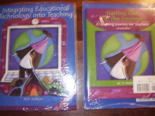 9780131798908: Integrating Educational Technology into Teaching, 3/e w/Starting Out on the Internet: A Learning Journey for Teachers, 2/e