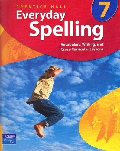 9780131801899: Everyday Spelling : Vocabulary, Writing, and Cross-Curricular Lessons, Grade 7