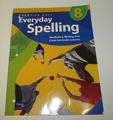 9780131801943: Prentice Hall Everyday Spelling 8 Teacher's Guide