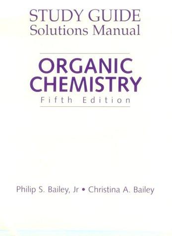 Organic Chemistry: Bailey, Philip S.,