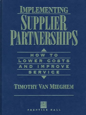 9780131803657: Implementing Supplier Partnerships: How to Lower Costs and Improve Service