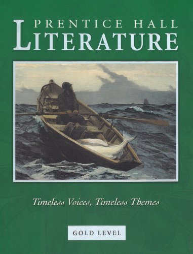9780131804340: Prentice Hall Literature: Timeless Voices, Timeless Themes, Gold Level, Grade 9, Student Edition
