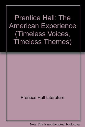 9780131804432: Prentice Hall Literature Timeless Voices, Timeless Themes: The American Experience, Volume I, Teacher's Edition