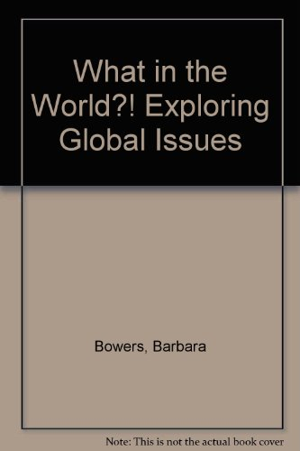 9780131806139: What in the World?! Exploring Global Issues