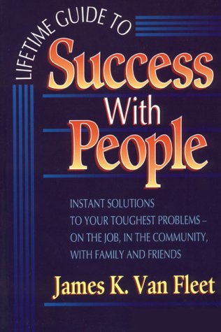 9780131806399: Lifetime Guide to Success With People: Instant Solutions to Your Toughest Problems-On the Job, in the Community, With Family and Friends (Prentice Hall Career & Personal Development)