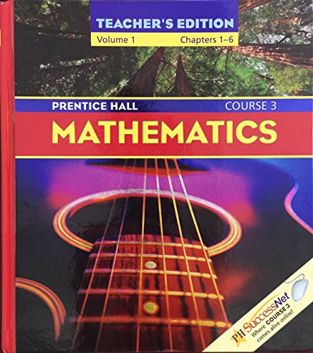 9780131807631: Prentice Hall, Mathematics Course 3 Volume 1 Chapters 1-6 Teacher Edition, 2004 ISBN: 0131807633