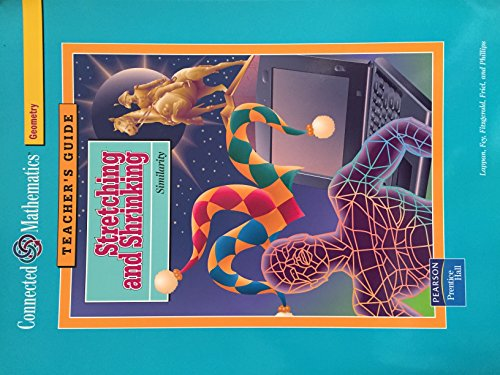Connected Mathematics Stretching and Shrinking Teacher's Guide: Fey, Fitzgerald, Friel,