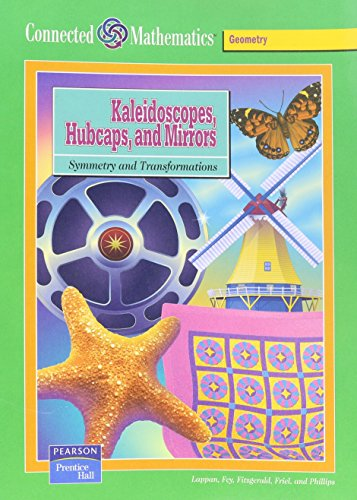 Kaleidoscope Hubcaps And Mirrors: Symmetry And Transformations: Glenda Lappan, James